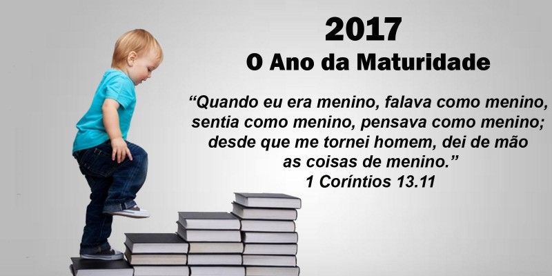 2017 - O ANO DA MATURIDADE