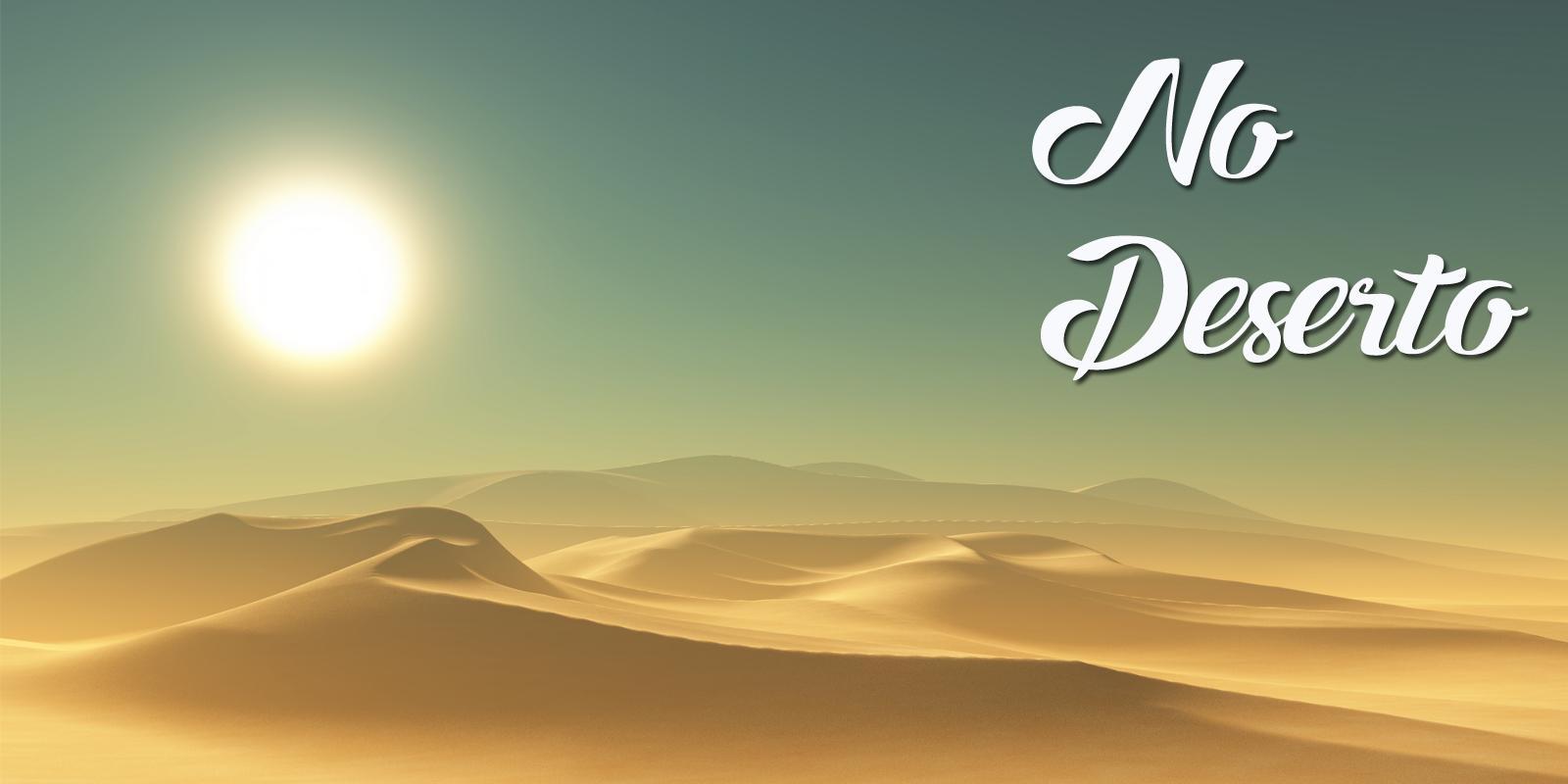 No Deserto...