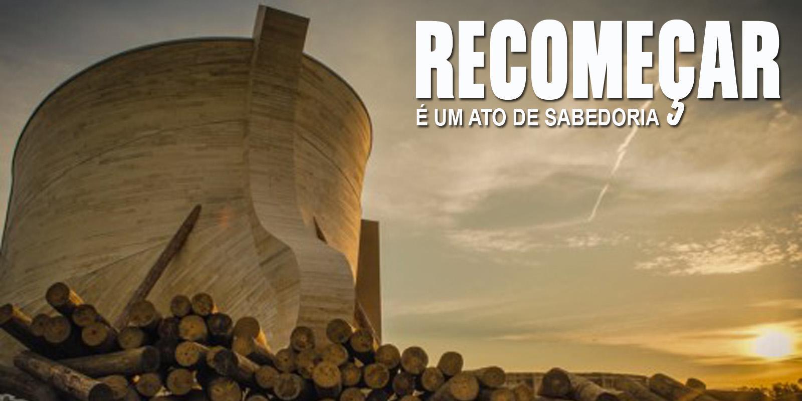 RECOMEÇAR É UM ATO DE SABEDORIA